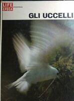 LIFE E EPOCA PRESENTANO GLI UCCELLI Q350