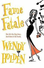 Fame Fatale, Holden, Wendy, Like New, Hardcover