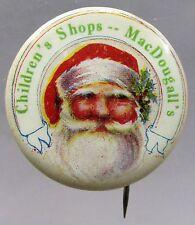 1920's vintage SANTA CLAUS CHILDREN'S SHOPS MacDOUGALL'S pinback button *
