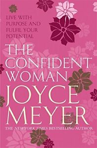 The Confident Woman: Start Today Living Boldly and ... by Meyer, Joyce Paperback