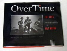Over Time The Jazz Photographs of Milt Hinton Inscribed by Milt Hinton Hardback
