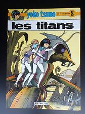 Yoko Tsuno Les Titans EO  TRES BON ETAT