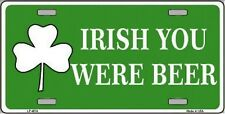 """Irish You Were Beer Shamrock Funny 6"""" x 12"""" Metal Novelty License Plate Sign"""