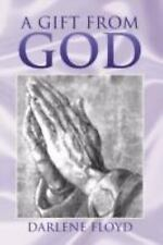 A Gift from God by Darlene Floyd (2007, Paperback)
