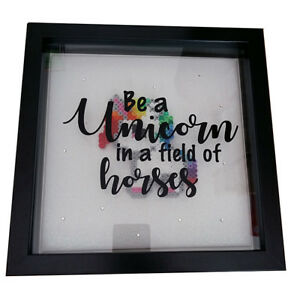 BE A UNICORN IN A FIELD OF HORSES framed 3D box frame home decor gift idea
