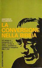 ANSFRIDUS HULSBOSCH LA CONVERSIONE NELLA BIBBIA EDIZIONI PAOLINE 1970