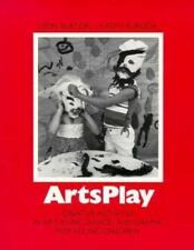 Arts Play: Creative Activities in Art, Music, Dance, and Drama for-ExLibrary