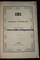 Ems Ses Sources Minerales et Environs um 1853 Mineralwasser Kraenchen Kessel...