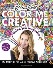 Color Me Creative: Unlock Your Imagination by Kristina Webb