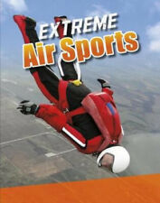 Extreme Air Sports (Sports to the Extreme) by Erin K. Butler
