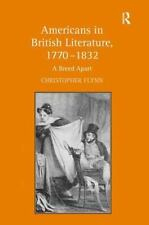 Americans in British Literature 1770-1832 : A Breed Apart by Christopher...