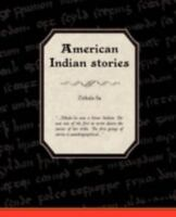 American Indian Stories, Paperback by Zitkala-Sa, Brand New, Free shipping in...