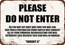 """7"""" x 10"""" Metal Sign - PLEASE DO NOT ENTER OR YOU MAY GET HURT AND SUE US- Vintag"""