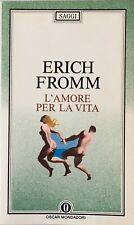 Erich Fromm - L'amore per la vita / Oscar Saggi 115   [Mondadori, 1991]