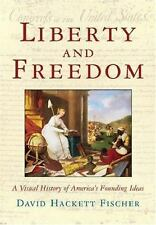 America a Cultural History Ser.: Liberty and Freedom : A Visual History of...