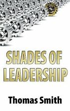 Shades of Leadership by Thomas Smith (2013, Paperback, Large Type)