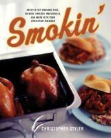 Smokin' : Recipes for Smoking Ribs, Salmon, Chicke