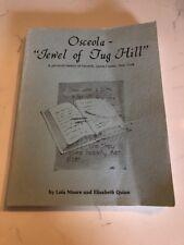 1985 Osceola Jewel of Tug Hill, Pictorial History Osceloa, Lewis County SIGNED