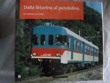 DALLA LITTORINA AL PENDOLINO un autobus su rotaia ed. Gribaudo 1996