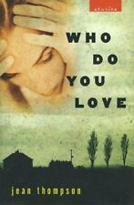 1st Edition 2nd Printing Who Do You Love : Stories by Jean Thompson 1999 HCDJ LN