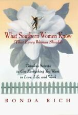 What Southern Women Know (That Every Woman Should): Timeless Secrets to Get Ever