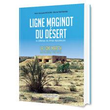 La Ligne Mareth (sud-tunisien 1934-1943) - Ligne Maginot du Désert (éd. Klopp)