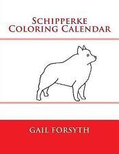 Schipperke Coloring Calendar by Gail Forsyth (2015, Paperback)