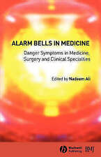 Alarm Bells in Medicine: Danger Symptoms in Medicine, Surgery and Clinical...