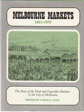 MELBOURNE MARKETS 1841 - 1979 - THE STORY OF THE FRUIT & VEGETABLE MARKETS