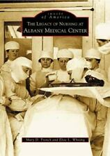 The Legacy of Nursing at Albany Medical Center (Images of America)
