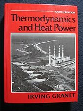 Thermodynamics and Heat Power [Jan 01, 1990] Granet, Irving