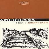 Americana: Tribute to Johnny Cash by Various Artists (CD, Dec-1998, Irregular)