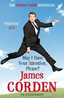 May I Have Your Attention Please? by Corden, James | Paperback Book | 9780099560