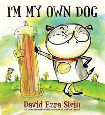 I'm My Own Dog by David Ezra Stein c2014, NEW Hardcover