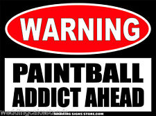 """Paintball Sticker Vinyl 'Paintball Addict Ahead' Warning Sign Decal 6"""" Ws430"""