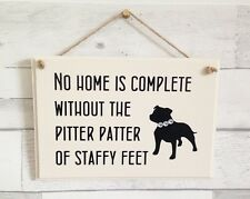Any Breed. Staffy Quoted Wooden Sign, Fun Gift For A Dog Lover.