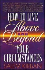How To Live Above and Beyond Your Circumstances, Kirban, Salem, Good Book