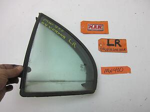 04 05 06 EPICA VERONA DRIVER L LH LR LEFT REAR DOOR VENT GLASS WINDOW QUARTER OE