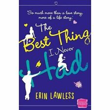 Good, The Best Thing I Never Had, Lawless, Erin, Book
