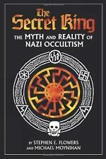 Secret King : The Myth and Reality of Nazi Occulti