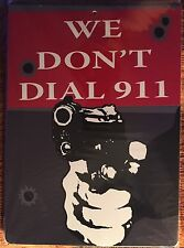 "We Don't Dial 911 - 8"" x 12"" Plastic Parking Sign #PS1736"