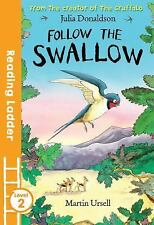 Follow the Swallow: By Julia, Donaldson Ursell, Martin