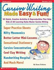 CURSIVE WRITING MADE EASY & FUN!: 101 QUICK, CREATIVE ACTIVITIES By Kama Einhorn