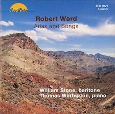 Robert Ward: Arias and Songs; William Stone, baritone; Bay Cities 1991