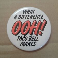 1982 OOH! What A Difference Taco Bell Makes Fast Food Restaurant Pinback Button