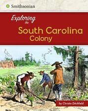 EXPLORING THE SOUTH CAROLINA COLONY