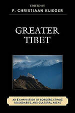 Greater Tibet: An Examination of Borders, Ethnic Boundaries, and Cultural Areas,
