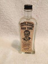 Full 2oz Pure White Petroleum Hair Tonic Paper Label Bottle Lander Dist. Ny