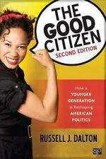 The Good Citizen : How a Younger Generation Is Reshaping American Politics