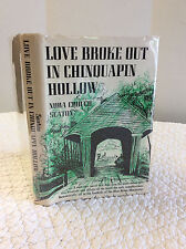 LOVE BROKE OUT IN CHINQUAPIN HOLLOW By Nora Church Seaton - 1970 - 1st ed